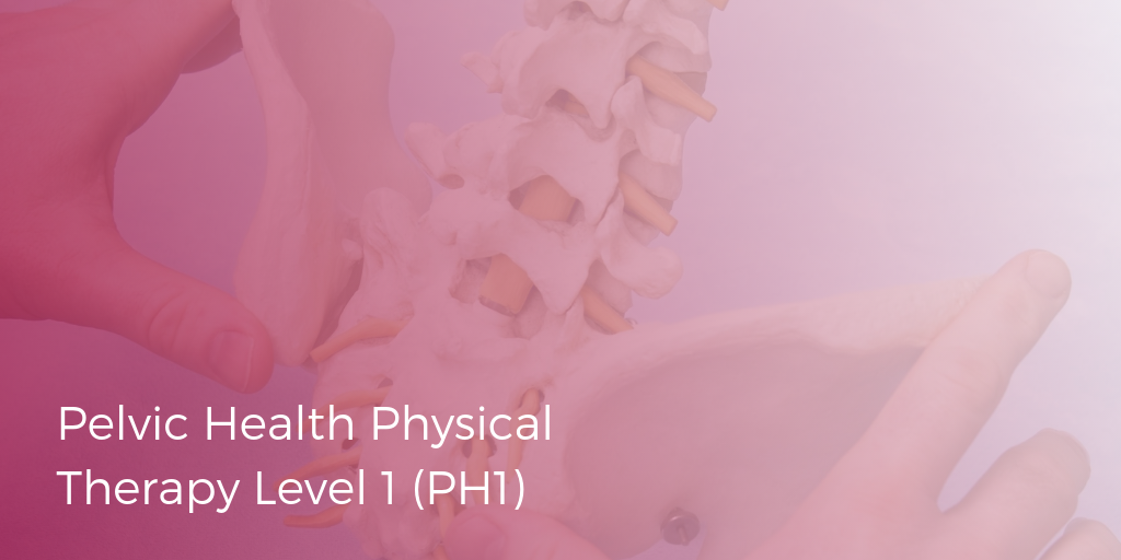Pelvic Health Physical Therapy